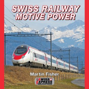 Swiss Railway Motive Power